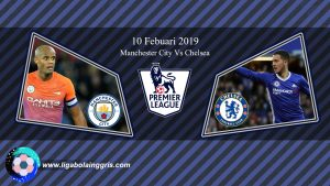 Pertandingan Manchester City Vs Chelsea 10 Febuari 2019