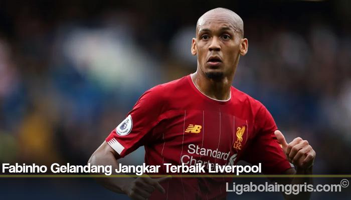 Fabinho Gelandang Jangkar Terbaik Liverpool
