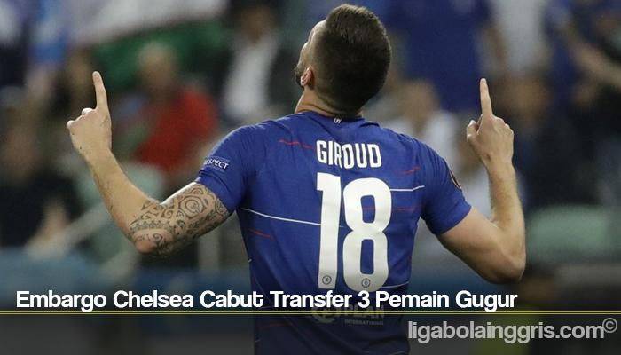 Embargo Chelsea Cabut Transfer 3 Pemain Gugur