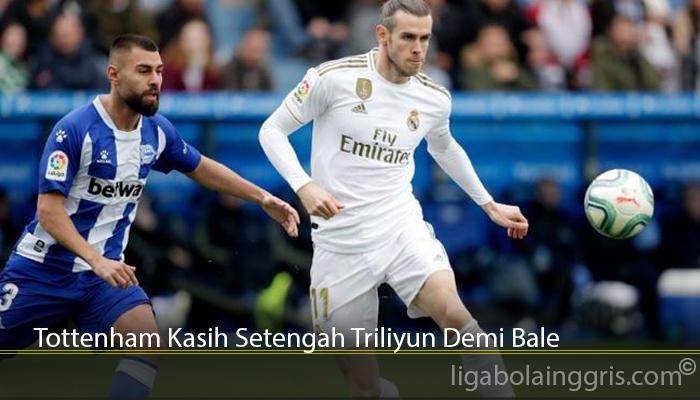 Tottenham Kasih Setengah Triliyun Demi Bale