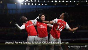 Arsenal Punya Senjata Jebakan Offside Lawan Everton