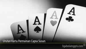 Urutan Kartu Permainan Capsa Susun